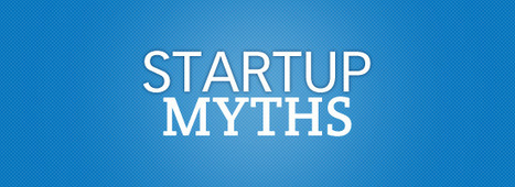 10 Myths about Startups | SUBA | Scoop.it