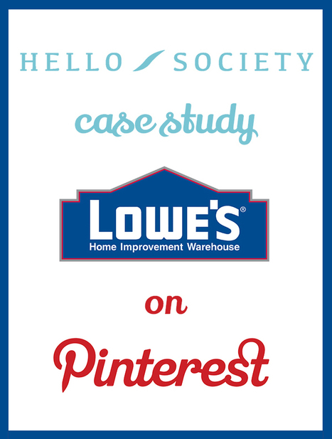 Case Study: Lowe's Pinterest – Pinning to Inspire   Social Media, SEO, Mobile, Digital Marketing   Scoop.it