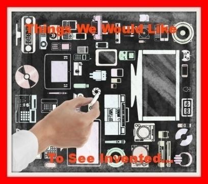 Things That Need To Be Invented Soon! | Zinvol bijdragen | Scoop.it
