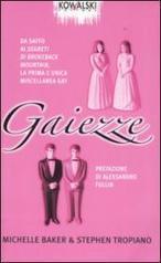Gaiezze di Michelle Baker - Stephen Tropiano   Libri Gay   Scoop.it