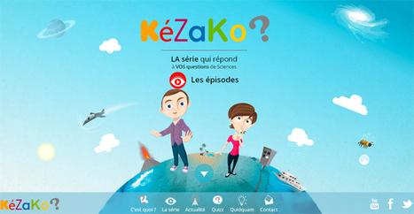 #FDS2016 Kezako? est la série qui répond aux questions de science que toute le monde se pose | Ressources pour les TICE en primaire | Scoop.it