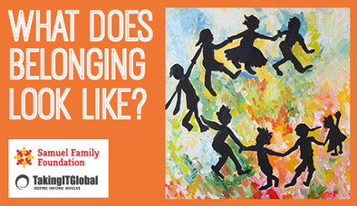What Does Belonging Look Like? - Global Gallery - TakingITGlobal | K-12: Connecting outside your zipcode | Scoop.it