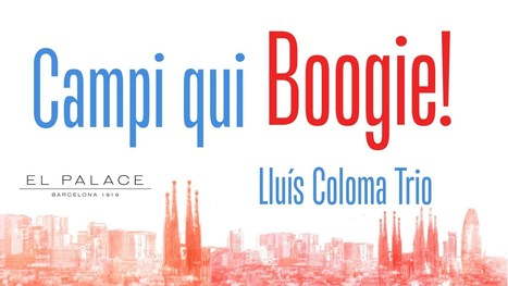 Campi qui Boogie! 2012 - Lluís Coloma - El Palace | Vídeos i Llistes | Scoop.it