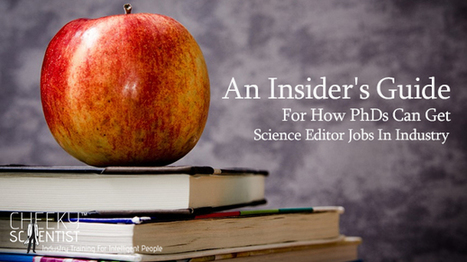 An Insider's Guide For How PhDs Can Get Science Editor Jobs In Industry   Cheeky Scientist   Career In Editing   The Scientist Communicator   Scoop.it