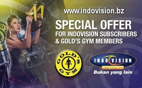 Promo Seru Indovision Bersama Gold's Gym | Indovision Online Dealer | Scoop.it