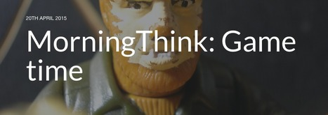 MorningThink: Game time | Digital Delights - Avatars, Virtual Worlds, Gamification | Scoop.it
