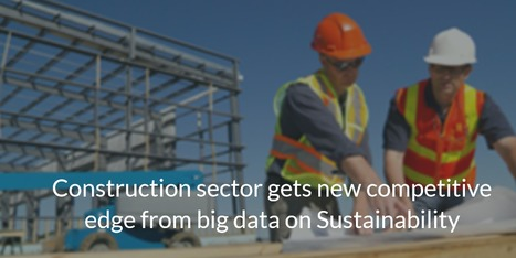 "Construction firms gets competitive edge from big data on Sustainability | ""green business"" 