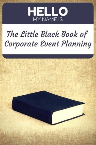 The Little Black Book of Corporate Event Planning | Event Planning | Scoop.it