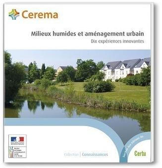 Publication d'un ouvrage sur les milieux humides et l'aménagement urbain | Nature en ville et Biodiversité | Scoop.it