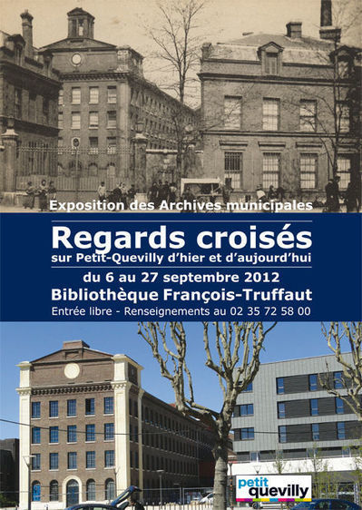 Exposition « Regards croisés sur Petit-Quevilly d'hier et d'aujourd'hui » | Revue de Web par ClC | Scoop.it