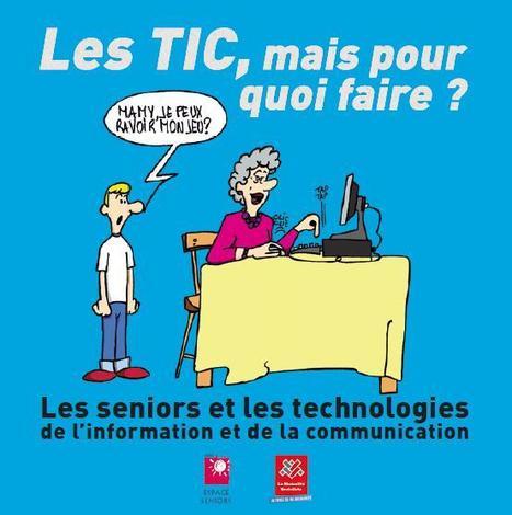 Les TIC, mais pour quoi faire ? Les seniors et les technologies de l'information et de la communication | Antenne citoyenne | Scoop.it