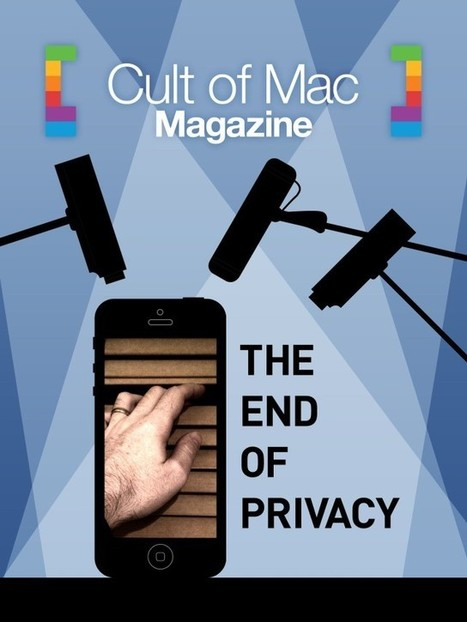 This Week In Cult of Mac Magazine: The End Of Privacy | iPhoneography-Today | Scoop.it