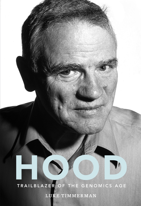 Sneak peek: New biography of biotech pioneer Leroy Hood is revealing and rigorously reported | History of Immunology | Scoop.it