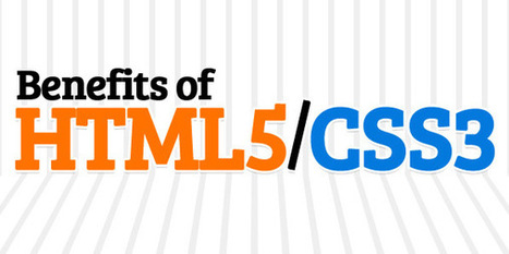 What are the Benefits of HTML5 and CSS3   Articles   Graphic Design Junction   What's Going on in HTML5, CSS3, and JavaScript   Scoop.it