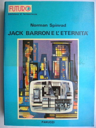 Bug Jack Barron by Norman Spinrad | Science fiction, fantasy and horror | Scoop.it