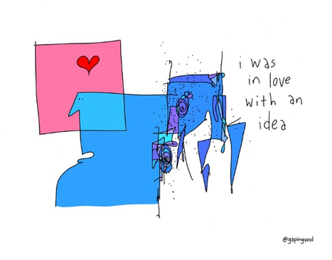 In Love With An Idea | Gaping Void | Public Relations & Social Media Insight | Scoop.it