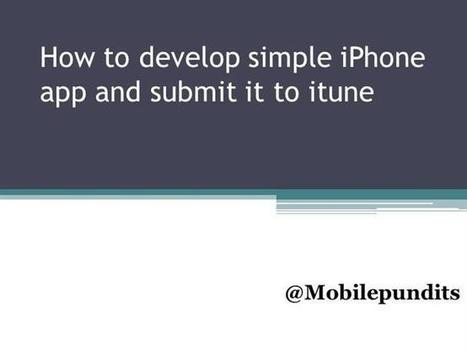 How to Develop an Iphone Application Ppt Presentation | Mobile App Development as an Offshore | Scoop.it