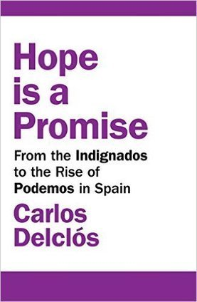 Hope is a Promise: From the Indignados to the Rise of Podemos in Spain | P2P Foundation | Peer2Politics | Scoop.it