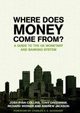 Where Does Money Come From? | the new economics foundation | constituante.be RESSOURCES | Scoop.it