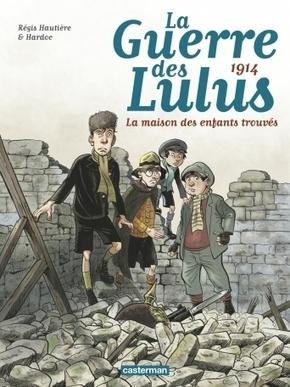 BD - La Guerre des Lulus, tome 1 : 1914, la maison des enfants trouvés - Ed. Casterman   Nouveautés du CDI   Scoop.it