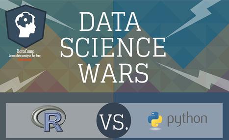 Data Science Wars: R versus Python | Data Central | Scoop.it