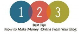 3 Best Tips How to Make Money Online From Your Blog | ClickCabin | click cabin | Scoop.it