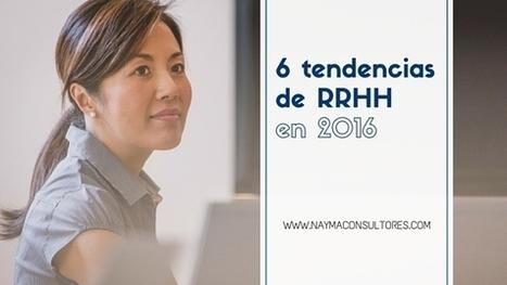 Las 6 grandes tendencias para Recursos Humanos en 2016 | Management , Liderazgo y Recursos Humanos. | Scoop.it