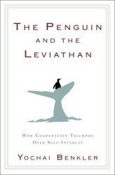 The Penguin and the Leviathan by  Yochai Benkler | Cooperation Theory & Practice | Scoop.it