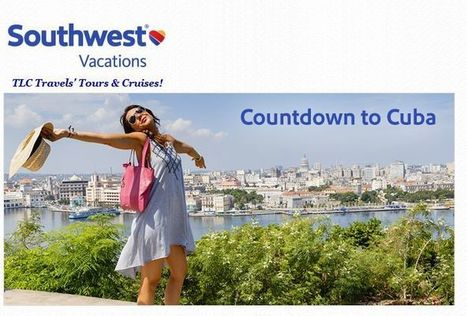 Southwest Airlines is on The Countdown to Travel Cuba Too! | TLC TravelS' Tours & Cruises! | Scoop.it
