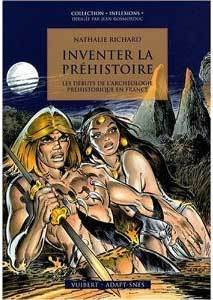 Inventer la préhistoire - Les débuts de l'archéologie préhistorique en France - Nathalie Richard - Afis - Association française pour l'information scientifique | Aux origines | Scoop.it