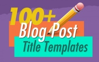 100+ Attention-Grabbing Blog Post Title Templates That Work | Keep Up With The Web | Scoop.it