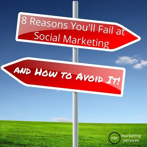 8 Reasons You'll Fail at Social Marketing & How to Avoid It | Social Media News & Tidbits | Scoop.it