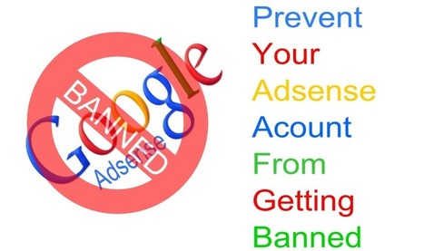 Prevent Your Adsense Account From Getting Banned - Blogging Orb | Blogging Orb | Scoop.it