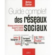 Librairie Gibert Joseph : Guide complet des reseaux sociaux - Mathieu Chartier - First - Livres   webmarketing   Scoop.it