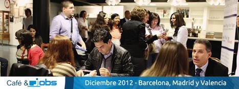 Nuevos eventos de  Café & Jobs. Barcelona, Valencia, Madrid | Cosas que interesan...a cualquier edad. | Scoop.it