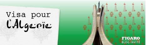 Visa pour l'Algérie | L'Algérie et la France | Scoop.it