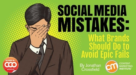 Social Media Mistakes: What Brands Should Do to Avoid Epic Fails | Social Media, SEO, Mobile, Digital Marketing | Scoop.it
