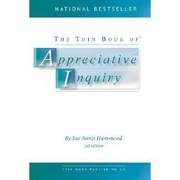 The Thin Book of Appreciative Inquiry (3rd Edition)   Art of Hosting   Scoop.it