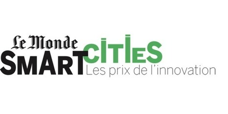 « Le Monde » lance les Prix de l'innovation-« Le Monde » Smart Cities | Ambiances, Architectures, Urbanités | Scoop.it
