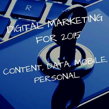 Digital Marketing in 2015, Predictions and Potential | #MaIN - Marketing Innovation | Scoop.it