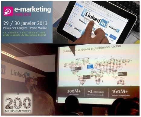 LinkedIn : Un des Temps Forts au Salon de l'e-Marketing à Paris, le 29 et 30 janvier 2013   Cybel UNIT - Le Club Officiel des Community Managers de France   Club Officiel des Community Managers de France   Scoop.it
