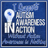 (Autism, Special Needs, Epilepsy & More) Awareness in Action