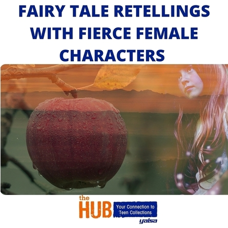 Booklist: New 2016 YA Fairytales with Fierce Female Main Characters - The Hub | Library world, new trends, technologies | Scoop.it
