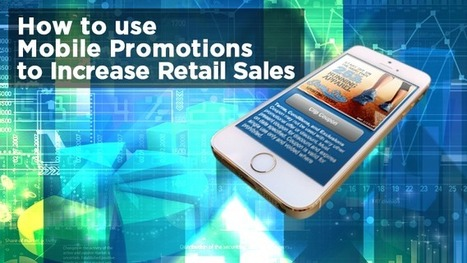 How to Use Mobile Web Promotions to Drive Retail Success | FunMobility Blog | Digital Marketing 3.0 | Scoop.it