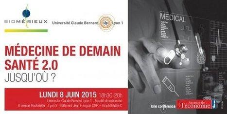 08.06.15 | Médecine de demain, santé 2.0 : jusqu'où ? | Innovation @ Lyon | Scoop.it