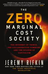 The Zero Marginal Cost Society / Jeremy Rifkin, Macmillan, 2015 | La bibliothèque du Design Thinking de l'École des Ponts | Scoop.it