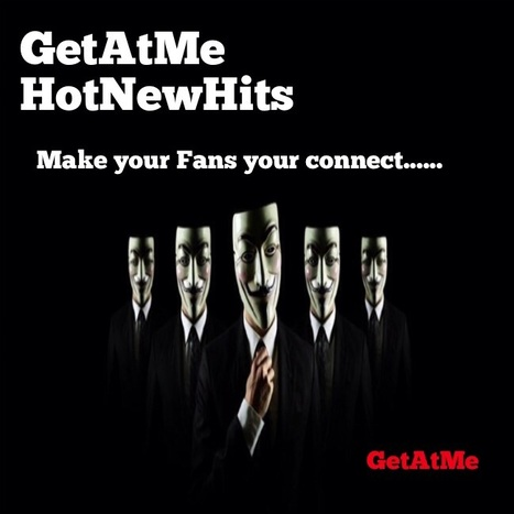 GetAMe HotNewHits Make our fans your connect..... | GetAtMe | Scoop.it