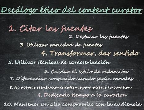 Decálogo ético para el content curator. 10 condiciones de una buena curación de contenidos | Los Content Curators | Uso seguro de la red | Scoop.it