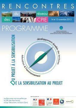 Programme des Rencontres du réseau des CPIE - 14 et 15 nov. 2013   Education&formation   Scoop.it