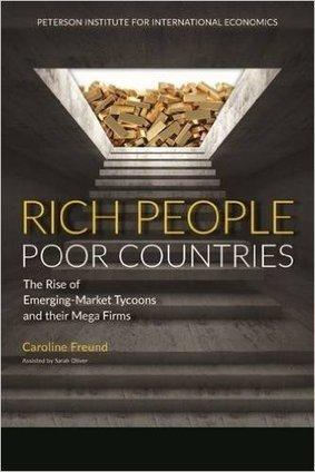 Book Review: Rich People, Poor Countries – the evolution of the South's plutocrats | DESARROLLO Y COOPERACIÓN | Scoop.it